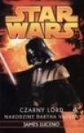 Star Wars. Czarny Lord. Narodziny Dartha Vadera - James Luceno