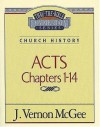 Thru the Bible Commentary Vol. 40: Church History (Acts 1-14) - J. Vernon McGee