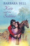 Kate and the Soldier - Barbara Bell