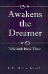 Awakens the Dreamer - R.P. Nettelhorst