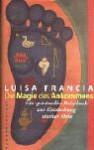 Die Magie des Ankommens. Ein spirituelles Reisebuch zur Entdeckung starker Orte. - Luisa Francia