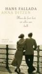 Wenn du fort bist, ist alles nur halb: Briefe einer Ehe - Hans Fallada, Anna Ditzen, Ulrich Ditzen
