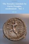 The Eneados Translatit By Gavin Douglas, Modrenised Vol. I - John Law