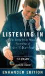 Listening In: The Secret White House Recordings of John F. Kennedy - Enhanced with Audio and Video - Ted Widmer, Caroline Kennedy
