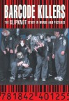 Barcode Killers: The Slipknot Story in Words and Pictures - Mark Crampton