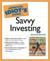 The Complete Idiot's Guide to Savvy Investing - Edward T. Koch, Debra DeSalvo, Kenneth E. Little