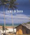 Living in Bahia - Taschen, Tuca Reines, Monica Lima, Taschen