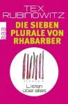 Die sieben Plurale von Rhabarber - Tex Rubinowitz
