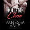 Hold Me Close - Vanessa Vale, Kylie Stewart, Bridger Media