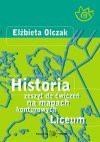 Historia : zeszyt do ćwiczeń na mapach konturowych : liceum - Elżbieta. Olczak