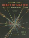 Voyage to the Heart of Matter: The Atlas Experiment at Cern - Emma Sanders, Anton Radevsky
