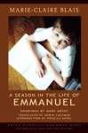 A Season in the Life of Emmanuel (Exile Classics) by Blais, Marie-Claire (2009) Paperback - Marie-Claire Blais