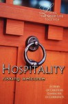 Hospitality: Risking Welcome: Study & Reflection Guide (Living the Good Life Together) - David O. Jenkins