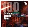 100 Science Fiction Films - Barry Keith Grant