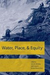 Water, Place, and Equity - John M. Whiteley, Helen Ingram, Richard Warren Perry