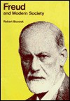 Freud And Modern Society: An Outline And Analysis Of Freud's Sociology - Robert Bocock
