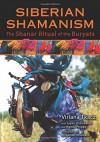 Siberian Shamanism: The Shanar Ritual of the Buryats - Virlana Tkacz, Sayan Zhambalov, Wanda Phipps, Alexander Khantaev, Itzhak Beery