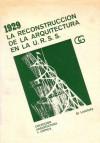 1929 La reconstrucción de la arquitectura en la U.R.S.S. - El Lissitzky, Juan Eduardo Cirlot