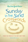 The New York Times Sunday in the Sand Crosswords: From the Pages of The New York Times - Will Shortz