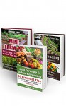 Mini Farming & Indoor Gardening BOX SET 3 IN 1: 75 Tips On How To Build A Backyard Farm And Grow Fresh & Organic Food And Make Money From Your Homestead: ... farming, How to build a chicken coop,) - Pamela Young