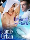 The Lifeguard and the Geek (English Edition) - Jamie Urban