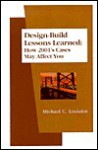 Design-Build Lessons Learned (2001 Edition) - Michael C. Loulakis