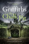 The Chalk Pit - Elly Griffiths