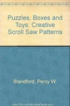 Puzzles, Boxes and Toys: Creative Scroll Saw Patterns - Percy W. Blandford