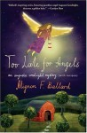 Too Late for Angels - Mignon F. Ballard