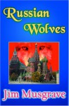 Russian Wolves - Jim Musgrave