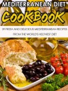Mediterranean Diet: 39 Fresh And Delicious Mediterranean Recipes From The World's Healthiest Diet-Lower High Blood Pressure, Cholesterol And Risk Of Cancer ... Diet Recipes, Mediterranean Cooking) - Susan Daniels