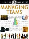 Essential Managers: Managing Teams - Robert Heller