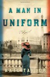 A Man in Uniform - Kate Taylor