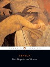 Four Tragedies and Octavia - Seneca, E.F. Watling