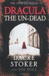 Dracula, the Un-Dead - Dacre Stoker, Ian Holt