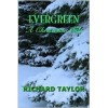 Evergreen A Christmas Tale - Richard Taylor