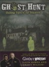 Ghost Hunt: Chilling Tales of the Search for the Unknown - Jason Hawes, Grant Wilson, Cameron Dokey