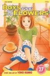 Boys Over Flowers: Hana Yori Dango, Vol. 27 - Yoko Kamio, 神尾葉子