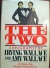 The Two: The Story of the Original Siamese Twins - Irving Wallace, Amy Wallace