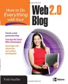 How to Do Everything with Your Web 2.0 Blog - Todd Stauffer