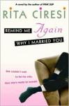 Remind Me Again Why I Married You - Rita Ciresi