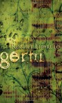 Germ: If You Breathe, It Will Find You - Robert Liparulo
