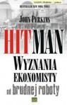 HitMan wyznania ekonomisty od brudnej roboty - John Perkins