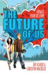 The Future of Us - Jay Asher, Carolyn Mackler
