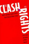The Clash of Rights: Liberty, Equality, and Legitimacy in Pluralist Democracy - Paul M. Sniderman, Joseph F. Fletcher, Philip E. Tetlock, Peter H. Russell