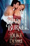 The Duke of Desire - Darcy Burke