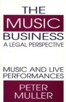 The Music Business-A Legal Perspective: Music and Live Performances - Péter Müller