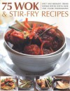 75 Wok & Stir-Fry Recipes - Jenni Fleetwood