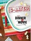 Group's Dinner and a Movie: G-Rated: Friendship, Faith, and Fun for All Ages - Linda Crawford, Heather Dunn, Gina Leuthauser