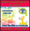 Raise Your Child's IQ & EQ : Fun Brain Games & Cool Puzzles. - Children's books for Boys & Girls 3 - 8 Years Old. (ILLUSTRATED): Raise Your Child's IQ and EQ - LEARNING CENTER